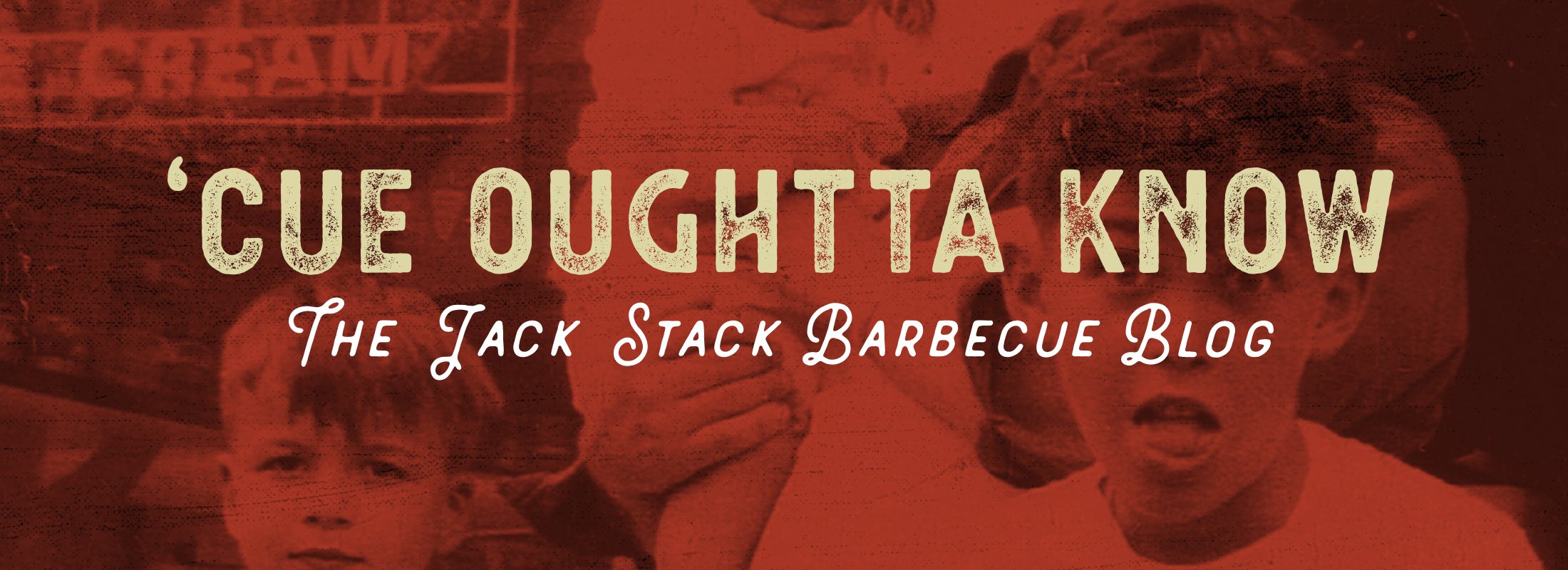 'Cue Oughtta Know | Jack Stack Barbecue Blog