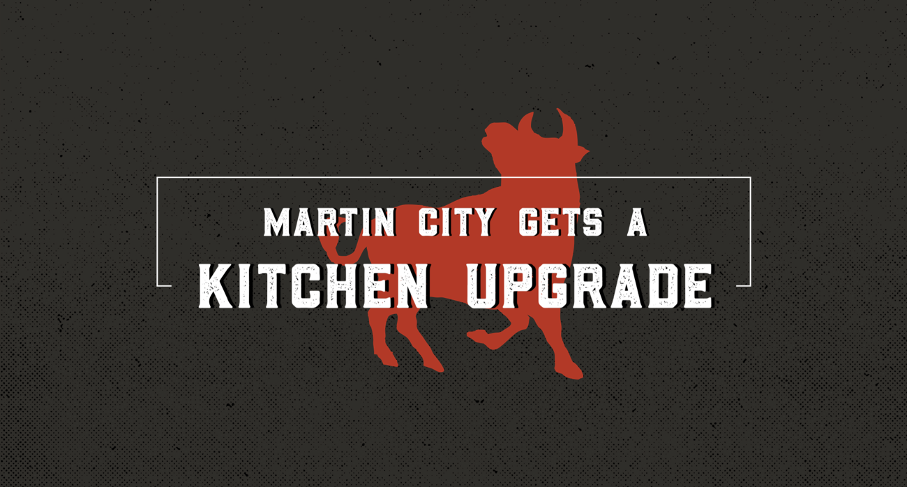 Martin City Gets a Kitchen Upgrade